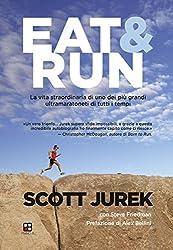 Eat & Run. La vita straordinaria di uno dei più grandi ultramaratoneti di tutti i tempi (Disport) (Italian Edition)
