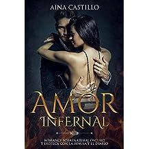Amor Infernal: Romance Sobrenatural Oscuro y Erótica con la Sumisa y el Diablo (Novela de Romance Paranormal nº 1)