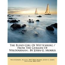 The Blind Girl of Wittenberg / From the German of Wildenhahn; By John G. Morris
