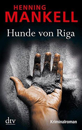 Buchseite und Rezensionen zu 'Hunde von Riga: Kurt Wallanders 2. Fall' von Henning Mankell