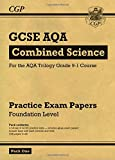 New Grade 9-1 GCSE Combined Science AQA Practice Papers: Foundation Pack 1 (CGP GCSE Combined Science 9-1 Revision)