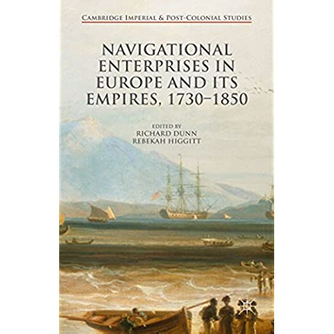 Navigational Enterprises in Europe and its Empires, 1730–1850 (Cambridge Imperial and Post-Colonial Studies Series)