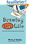 Drawing Your Life: Learn to See, Reco...