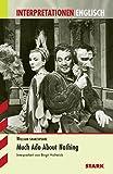 Interpretationen Englisch - Shakespeare: Much Ado About Nothing - Birgit Holtwick