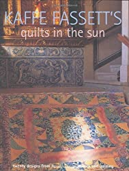 Kaffe Fassett's Quilts in the Sun: Twenty Designs from Rowan for Patchwork and Quilting 20 Projects to Suit All Skill Levels by Kaffe Fassett (2007-09-01)