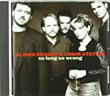 Songtexte von Alison Krauss & Union Station - So Long So Wrong