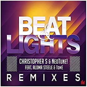 Christopher S & NeoTune! feat. Aloma Steele & Tom-E-Beat & Lights (Remixes)