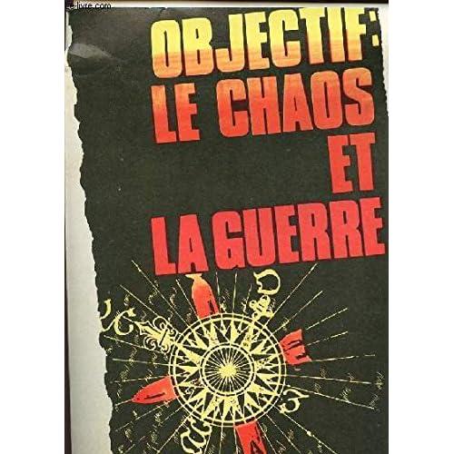 OBJECTIF:LE CHAOS ET LA GUERRE / SOMMAIRE: LA POLITIQUE DE LA CHINE DANS LE MIROIR DE L'OPINION PUBLIQUE / LES RELATIONS URSS-CHINE