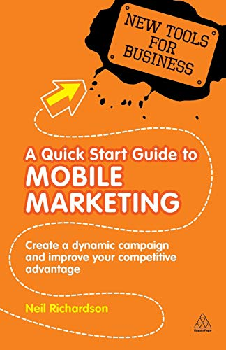A Quick Start Guide to Mobile Marketing: Create a Dynamic Campaign and Improve Your Competitive Advantage (New Tools for Business) Mobile Phone Management Tool