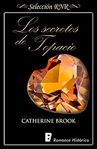 Los secretos de topacio par Catherine Brook