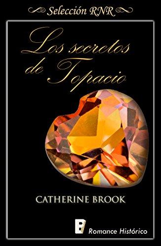 Los secretos de topacio (Joyas de la nobleza 2) por Catherine Brook
