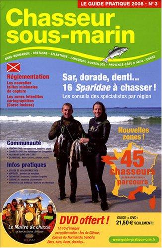 Chasseur sous-marin : Le guide pratique 2008 (1DVD)