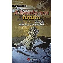 A banda sen futuro (INFANTIL E XUVENIL - FÓRA DE XOGO E-book Book 40) (Galician Edition)