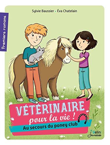 Au secours du poney club ! (Vétérinaire pour la vie t. 4) par Sylvie Baussier