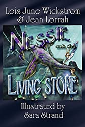 Nessie and the Living Stone: The Nessie Series, Book One by Lois June Wickstrom (2009-02-08)