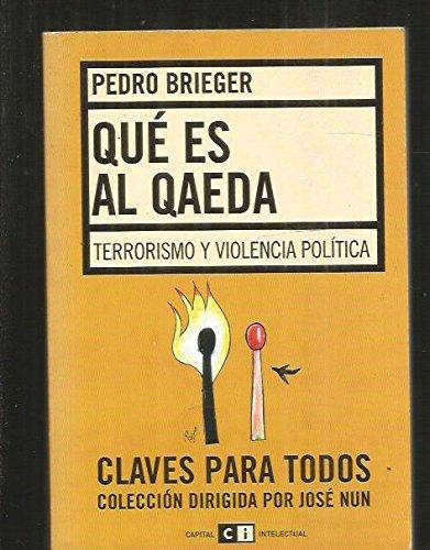 Qué Es Al Qaeda: Terrorismo Y Violencia Política