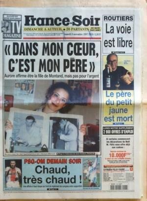 FRANCE SOIR [No 16565] du 08/11/1997 - DANS MON COEUR C'EST MON PERE - AURORE AFFIRME ETRE LA FILLE DE YVES MONTAND PSG ET OM DEMAIN - RAVANELLI ROUTIERS - LA VOIE EST LIBRE LE PERE DU PETIT JAUNE EST MORT - PAUL RICARD