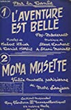 L'AVENTURE EST BELLE + MONA MUSETTE - C. BASSE / GUITARE + PIANO + ACCORDEON / VILON + 1° SAXO ALTO MIB + 1° ET 2° TROMPETTES SIB + TROMPETTES / CLARINETTES SIB.