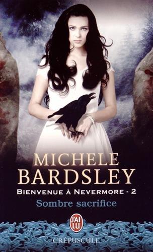 Bienvenue à Nevermore, Tome 2 : Sombre sacrifice par Michèle Bardsley