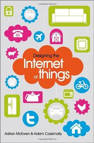 Designing the Internet of Things by McEwen, Adrian, Cassimally, Hakim (2013) Paperback