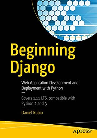Beginning Django: Web Application Development and Deployment