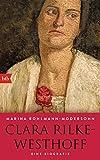 Clara Rilke-Westhoff: Eine Biografie von Marina Bohlmann-Modersohn