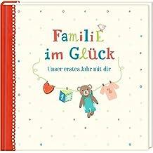 Eintragalbum - Familie im Glück: Unser erstes Jahr mit dir