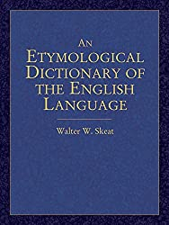 An Etymological Dictionary of the English Language (Dover Language Guides) by Walter W. Skeat (2005-06-17)