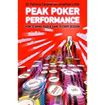 Peak Poker Performance: How to Bring Your 'A' Game to Every Session