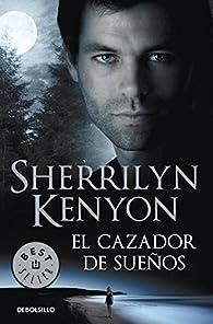 El cazador de sueños par Sherrilyn Kenyon