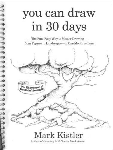 you-can-draw-in-30-days-the-fun-easy-way-to-learn-to-draw-in-one-month-or-less-the-fun-easy-way-to-m