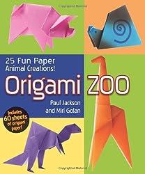 Origami Zoo: 25 Fun Paper Animal Creations
