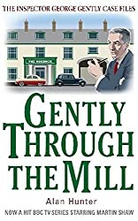 Gently Through the Mill (George Gently) by Alan Hunter (2011-04-21)