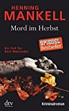 Mord im Herbst: Ein Fall f?r Kurt Wallander Mit einem Nachwort des Autors