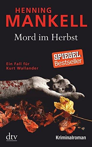 Mord im Herbst: Ein Fall für Kurt Wallander, Mit einem Nachwort des Autors (Kurt-Wallander-Reihe)