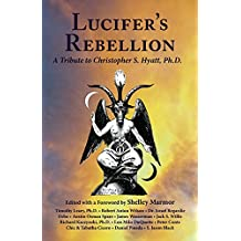Lucifer's Rebellion: A Tribute to Christopher S. Hyatt (English Edition)