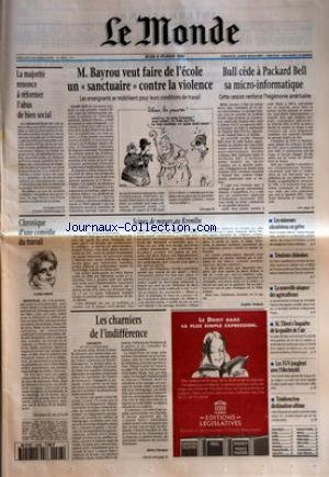 MONDE (LE) [No 15873] du 08/02/1996 - LA MAJORITE RENONCE A REFORMER L'ABUS DE BIEN SOCIAL - M. BAYROU VEUT FAIRE DE L'ECOLE UN SANCTUAIRE CONTRE LA VIOLENCE - LES ENSEIGNANTS SE MOBILISENT POUR LEURS CONDITIONS DE TRAVAIL - BULL CEDE A PACKARD BELL SA MICRO-INFORMATIQUE - CETTE CESSION RENFORCE L'HEGEMONIE AMERICAINE - CHRONIQUE D'UNE COMEDIE DU TRAVAIL - SCENES DE MOEURS AU KREMLIN PAR SOPHIE SHIHAB - LES CHARNIERS DE L'INDIFFERENCE PAR REMY OURDAN - LE DROIT DANS SA PLUS SIMPLE EXPRESSIO