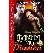 Awakening Her Racy Passion [Racy Nights 9] (Siren Publishing Menage Everlasting)