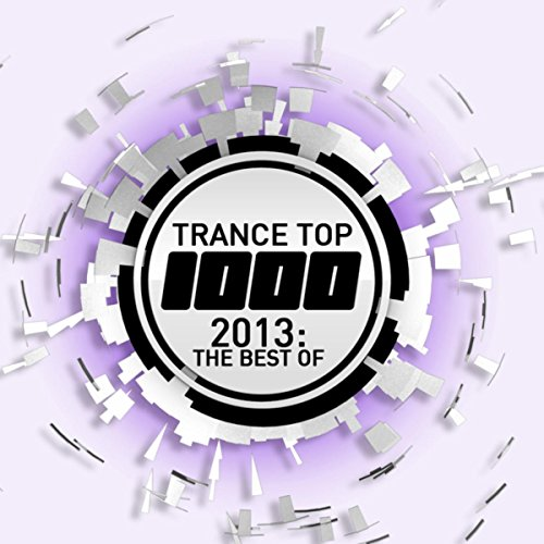Trance Top 1000 - 2013: The Be...