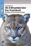 OS X Mountain Lion 10.8 - Das Praxisbuch