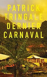 Dernier carnaval par Patrick Tringale