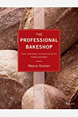 The Professional Bakeshop: Tools, Techniques, and Formulas for the Professional Baker Hardcover