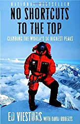 No Shortcuts to the Top: Climbing the World's 14 Highest Peaks by Viesturs, Ed, Roberts, David (2007) Paperback