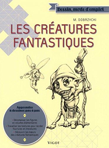 Les créatures fantastiques par Michael Dobrzycki