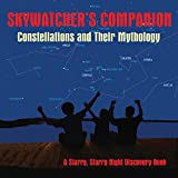 Skywatcher's Companion: Constellations and Their Mythology