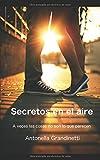 Libros Descargar en linea Secretos en el aire A veces las cosas no son lo que parecen Tamano bolsillo (PDF y EPUB) Espanol Gratis