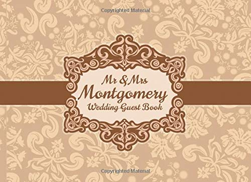 Mr & Mrs Montgomery Wedding Guest Book: Blank Lined 100 Pages