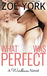 What Once Was Perfect: Volume 1 (Wardham) by Zoe York (2013-06-19)