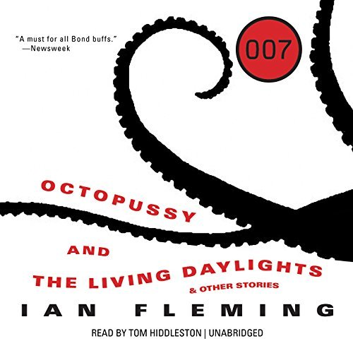 Octopussy and The Living Daylights, and Other Stories (James Bond series, Book 14) by Ian Fleming (2014-09-01)