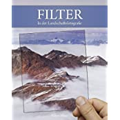 Filter in der Landschaftsfotografie: Analoge Filter in der Digitalfotografie